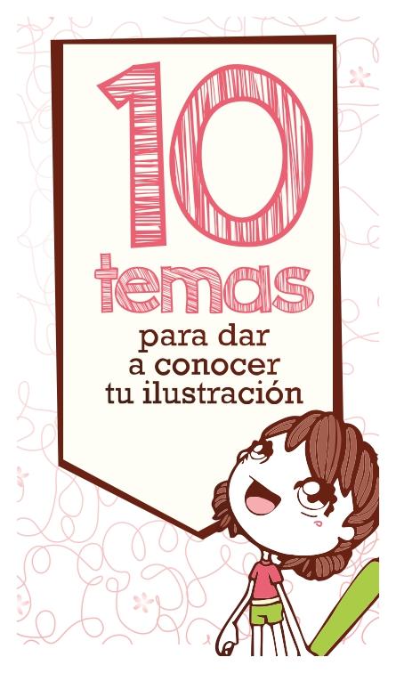 10 temas para dar a conocer tu ilustración